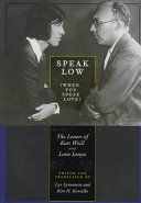 Speak Low (When You Speak Love): The Letters of Kurt Weill ...