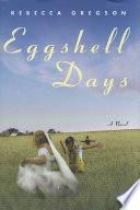 Eggshell Days