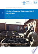 A review on production  marketing and use of fuel briquettes