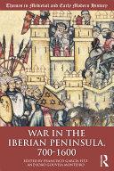 War in the Iberian Peninsula, 700–1600