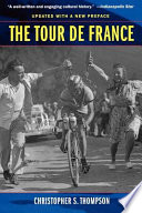 """Tour de France: A Cultural History"" by Christopher S. Thompson"
