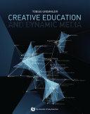 Creative Education and Dynamic Media