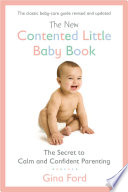 """The New Contented Little Baby Book: The Secret to Calm and Confident Parenting"" by Gina Ford"