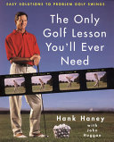 The Only Golf Lesson You ll Ever Need