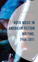 Rock Music in American Fiction Writing  1966 2011