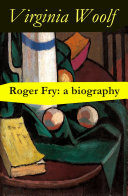 Roger Fry: a biography by Virginia Woolf