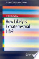 How Likely is Extraterrestrial Life