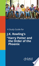 A Study Guide for J K  Rowling s Harry Potter and the Order of the Phoenix Book