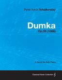 Dumka - A Score for Solo Piano Op.59 (1886) [Pdf/ePub] eBook