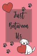 Just Between Us Book