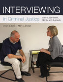 Interviewing in Criminal Justice: Victims, Witnesses, Clients, and Suspects
