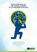 Who Estimates of the Global Burden of Foodborne Diseases