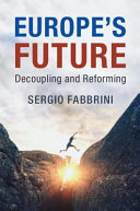 Europe's future: decoupling and reforming