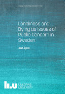 Loneliness and Dying as Issues of Public Concern in Sweden