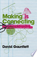 """""""Making is Connecting"""" by David Gauntlett"""