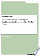 Task Based Language Learning And Teaching And Students Use Of The Mother Tongue