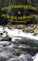 Gold Prospecting   Placer Deposits