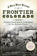 Pdf A Wild West History of Frontier Colorado