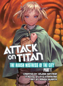 Attack on Titan: The Harsh Mistress of the City
