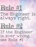 The Engineer Is Always Right