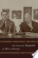 Economics, Bureaucracy, and Race