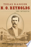 Texas Ranger N  O  Reynolds  the Intrepid Book PDF