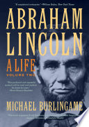 """Abraham Lincoln: A Life"" by Michael Burlingame"