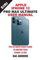 Apple Iphone 12 Pro Max Ultimate User Manual