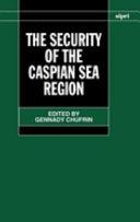 The Security of the Caspian Sea Region