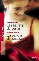 Les secrets du destin - Un parfum de tentation (Harlequin Passions)