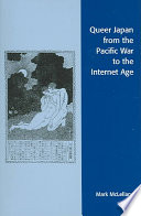 Queer Japan from the Pacific War to the Internet Age