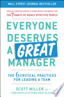 """Everyone Deserves a Great Manager: The 6 Critical Practices for Leading a Team"" by Scott Jeffrey Miller, Todd Davis, Victoria Roos Olsson"