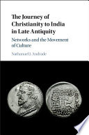 The Journey of Christianity to India in Late Antiquity