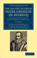 The Life and Letters of Ogier Ghiselin de Busbecq