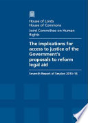 House of Lords   House of Commons   Joint Committee on Human Rights  The Implications for Access to Justice of the Government s Proposals to Reform Legal Aid   HL 100   HC 766