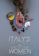 Italy's Witches and Medicine Women