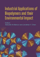 Industrial Applications of Biopolymers and Their Environmental Impact Book