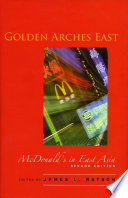 """Golden Arches East: McDonald's in East Asia, Second Edition"" by James L. Watson"