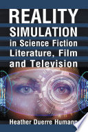Reality Simulation in Science Fiction Literature  Film and Television