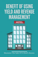 Benefit Of Using Yield And Revenue Management Book