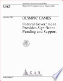 Olympic games : federal government provides significant funding and support : report to congressional requesters.epub