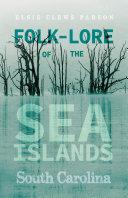 Folk-Lore Of The Sea Islands - South Carolina Pdf/ePub eBook