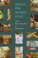 Ayahuasca, Ritual and Religion in Brazil Pdf/ePub eBook
