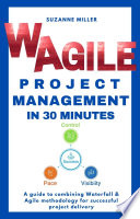 WAgile Project Management in 30 Minutes