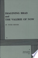 Imagining Brad ; And, The Valerie of Now
