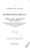 The Ancestry  Life  and Times of Hon  Henry Hastings Sibley