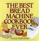 Pdf The Best Bread Machine Cookbook Ever
