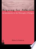 Arguing for Atheism
