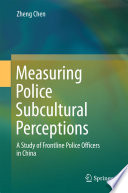 Measuring Police Subcultural Perceptions  : A Study of Frontline Police Officers in China