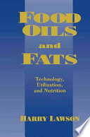 Food Oils and Fats  Technology  Utilization and Nutrition